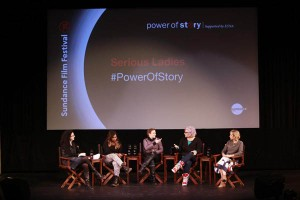 Power of Story:  Serious Women - Sundance Film Festival 2015